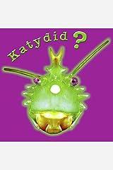 Katydid? Katy Didn't! (Bug Board Books) Board book