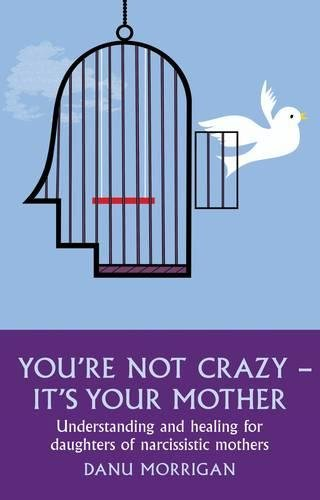 You're Not Crazy - It's Your Mother Paperback – March 12, 2012
