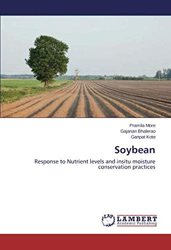 - Soybean: Response to Nutrient levels and insitu moisture conservation practices