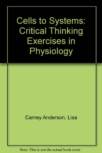 Cells to Systems: Critical Thinking Exercises in Physiology