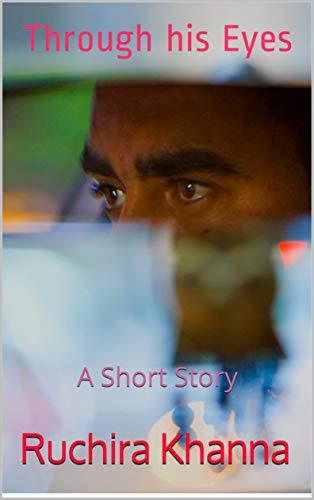 Through his Eyes: A Short Story