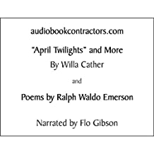 April Twilights And More Plus Poems By Emerson