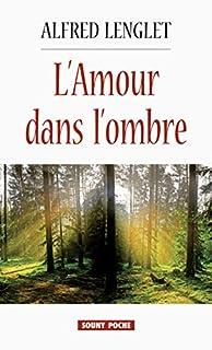 L'amour dans l'ombre, Lenglet, Alfred