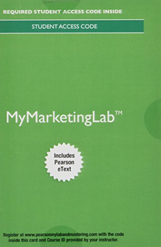 MyLab Marketing with Pearson eText -- Access Card -- for Integrated Advertising, Promotion, and Marketing Communications