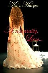Accidentally, Love - A Regency Novella (English Edition)