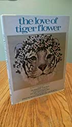The Love of Tiger Flower: A Tale