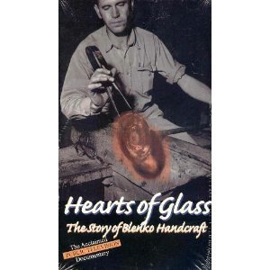 (Hearts of Glass the Story of Blenko Handcraft)