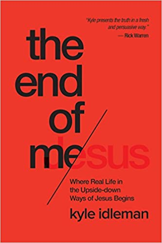 Download online The End of Me: Where Real Life in the Upside-Down Ways of Jesus Begins PDF, azw (Kindle)