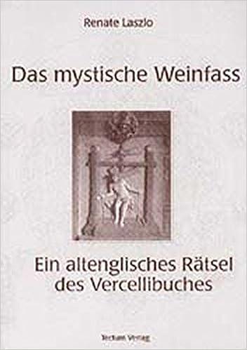 Das mystische Weinfass: Ein altenglisches Rätsel des Vercellibuches