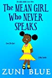 The Mean Girl Who Never Speaks (The Mya Dove Case Files) (Volume 1)
