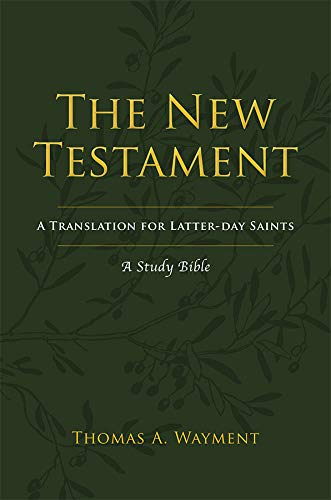 The New Testament: A New Translation for Latter-day Saints by [Wayment, Thomas A.]