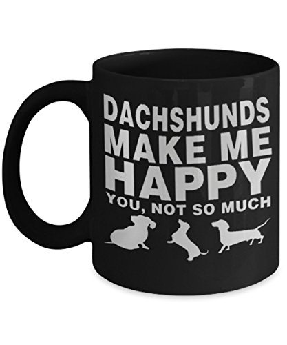 Dachshunds make me happy you, not so much