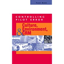 Controlling Pilot Error: Culture, Environment, and CRM (Crew Resource Management) (Controlling Pilot Error Series)
