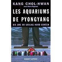 Les Aquariums de Pyongyang (Hors collection) (French Edition)