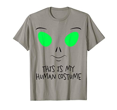 This Is My Human Costume I'm Really an Alien Halloween Shirt ()