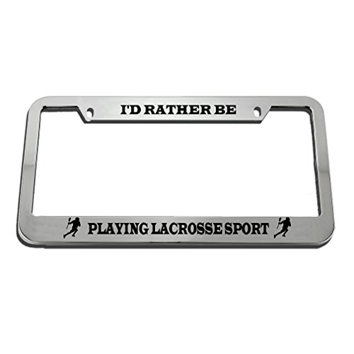 Speedy Pros I'D Rather Be Playing Lacrosse Sport License Plate Frame Tag Holder by Speedy Pros
