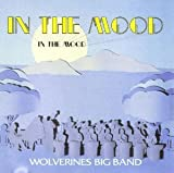 In the Mood by Wolverines Big Band