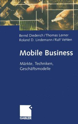 Mobile Business: Märkte, Techniken, Geschäftsmodelle (German Edition) Taschenbuch – 4. Oktober 2014 Bernd Diederich Thomas Lerner Roland D. Lindemann Ralf Vehlen