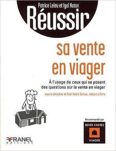 Amazon Fr Reussir Sa Vente En Viager A L Usage De Ceux Qui Se
