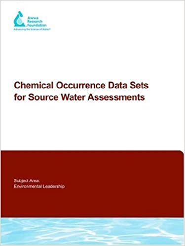 Chemical Occurrence Data Sets for Source Water Assessments (Awwarf Report S) by K Stevens (2004-06-01)