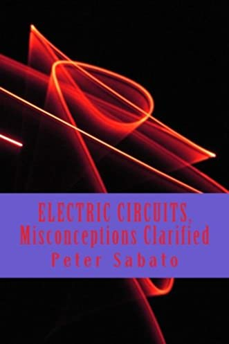 electric circuits misconceptions clarified electric circuit rh amazon com