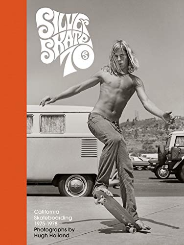 Silver. Skate. Seventies.: (Photography Books, Seventies Coffee Table Book, 70