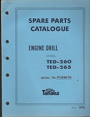 - 1988 & EARLIER TANAKA ENGINE DRILL MODEL TED-260 & TED-265 PARTS MANUAL
