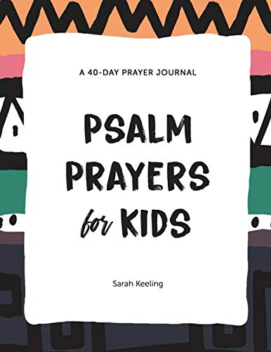Psalm Prayers for Kids: A 40-Day Prayer Journal - Pray Prayer Journal