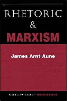 Rhetoric And Marxism (Polemics Series) by James Aune (1994-10-03)