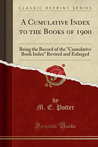 A Cumulative Index to the Books of 1900: Being the Record of the