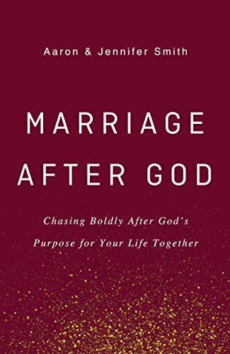 Marriage After God: Chasing Boldly After God's Purpose for Your Life Together -