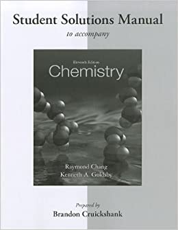 chemistry 11th edition chang goldsby solution manual