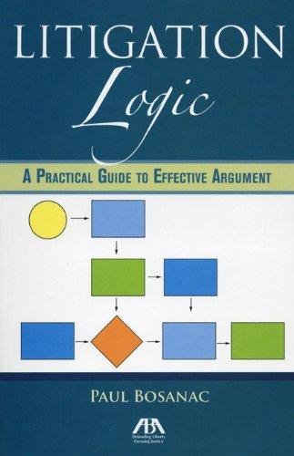 Litigation Logic: A Practical Guide To Effective Argument