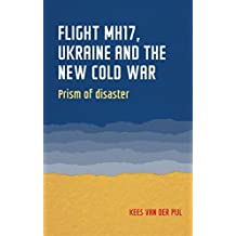Flight MH17, Ukraine and the new Cold War: Prism of disaster (Geopolitical Economy)