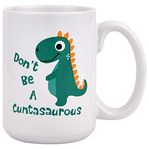 Coffee Mug Don't be A Cuntasaurous Coffee Tea Cup Funny Words Cute Dinosaur Novelty Gift Present Funny Mug for Christmas Thanksgiving Festival Friends -