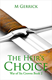 The Heir's Choice (The War of Six Crowns Book 2)