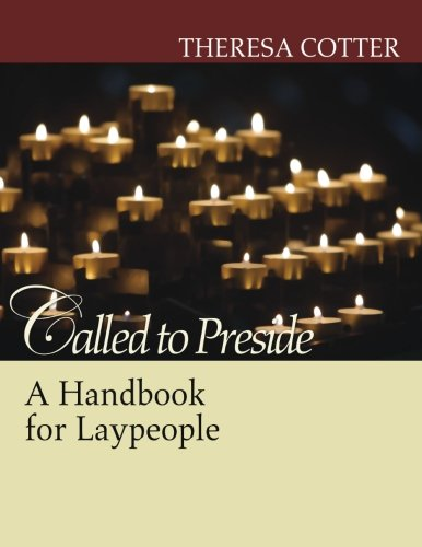 Called to Preside: A Handbook for Laypeople