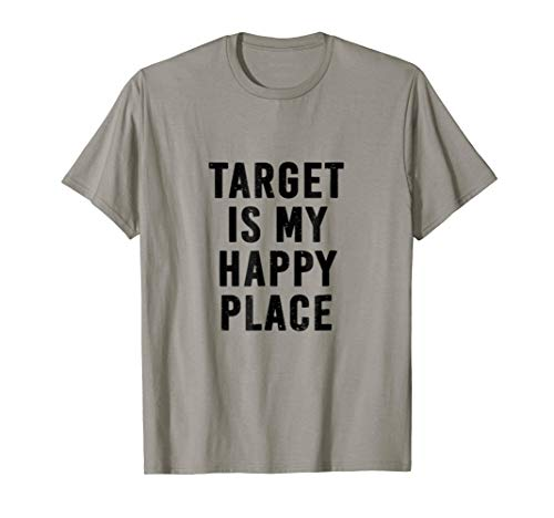 Target Is My Happy Place Humor TShirt for $<!--$16.99-->