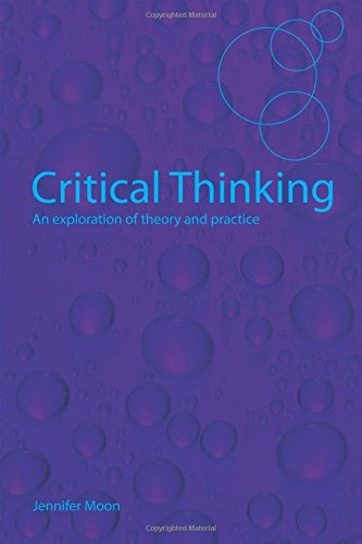 Critical Thinking: An Exploration of Theory and Practice