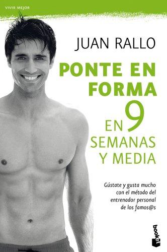 Descargar Libro Ponte En Forma En 9 Semanas Y Media Juan Ramón Rallo