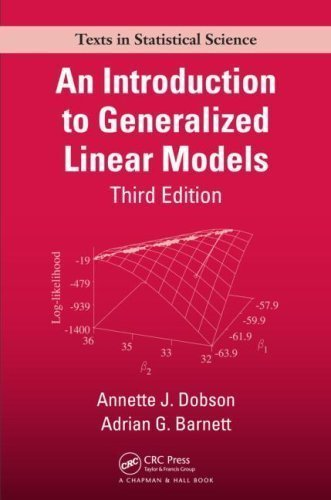 An Introduction to Generalized Linear Models, Third Edition by Annette J. Dobson (May 12 2008)