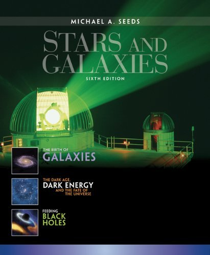 By Michael A. Seeds Stars and Galaxies (6th Edition) pdf