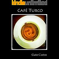 Café Turco: Uma Curta Viagem à Turquia