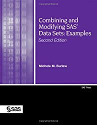 Combining and Modifying SAS Data Sets:: Examples, Second Edition