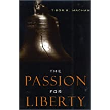 The Passion for Liberty by Tibor R. Machan (2003-05-28)