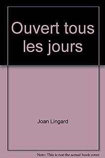 Ouvert tous les jours, Lingard, Joan