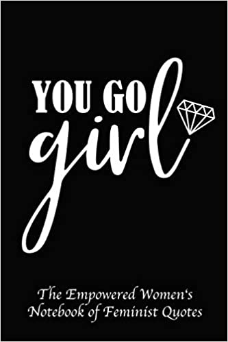 Quotes like you go girl