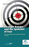 Stranger Danger and the Epidemic of Fear, Jaap Van Ginneken, 9490947903