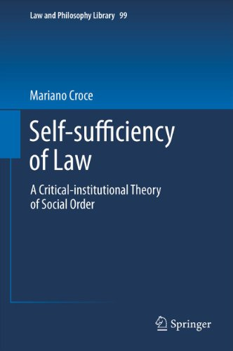 Self-sufficiency of Law: A Critical-institutional Theory of Social Order: 99 (Law and Philosophy Library) Pdf