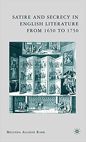 Satire And Secrecy In English Literature From 1650 To 1750 Amazon